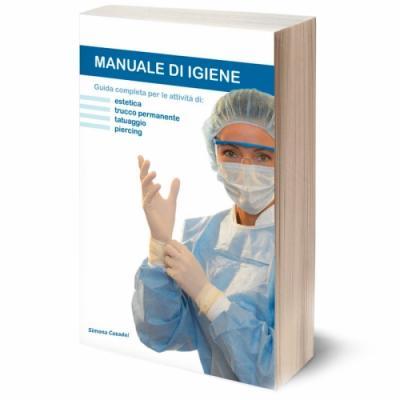 Manuale Igiene - Guida completa tatuaggio, piercing, trucco permanente